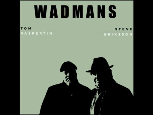 Wadmans sjunger Wadman